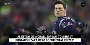 Al estilo de Michael Jordan, Tom Brady protagonizará otro documental en 2021