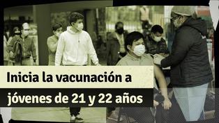 COVID-19: lo que debes saber sobre la vacunación a jóvenes de 21 y 22 años en Lima y Callao