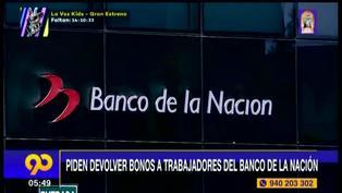 Banco de la Nación: Piden a trabajadores que cobraron bonos devolver el dinero