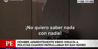 Coronavirus en Perú: Hombre en aparente estado de ebriedad insultó a policías en San Isidro
