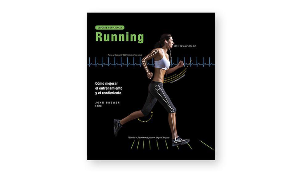 Cómo mejorar el entrenamiento y rendimiento (autor: John Brewer). El running podría no ser tan sencillo como parece. Mediante estudios, el libro busca responder cada uno de estos aspectos con el fin de mejorar nuestra forma de correr.