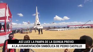 Así luce la Pampa de la Quinua previo a la juramentación simbólica de Pedro Castillo
