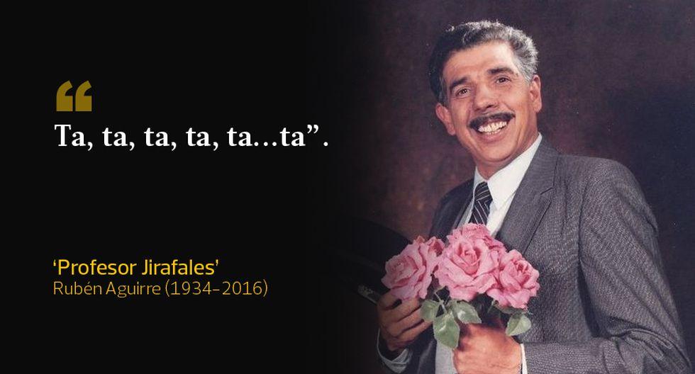 Rubén Aguirre 10 Frases Para Recordar Al Profesor Jirafales
