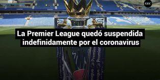 La Premier League quedó suspendida indefinidamente por el coronavirus