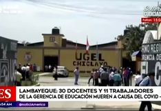 Lambayeque: 30 docentes han muerto a causa del COVID-19