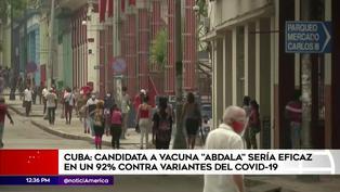 """Cuba: Candidata a vacuna """"Abdala"""" sería un 92% eficaz según sus estudios"""