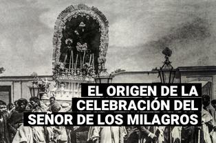 Este es el origen de la celebración del Señor de los Milagros