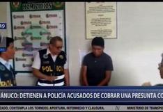 Huánuco: intervienen a dos policías acusados de cobrar coima a un investigado