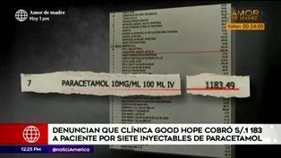 Clínica 'Good Hope' cobró 1183.49 soles por 7 inyectables de paracetamol