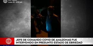 Amazonas: Jefe de comando Covid-19 regional fue intervenido en aparente estado de ebriedad