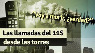 Así fueron las llamadas de despedida y auxilio de las víctimas del 11 de septiembre desde las Torres Gemelas