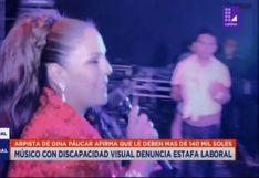 Dina Páucar: Arpista invidente la denuncia por deberle S/140 mil | VIDEO