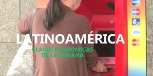 Conoce las claves económicas que marcarán la semana en Latinoamérica