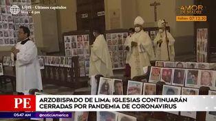 Coronavirus en Perú: celebraciones religiosas seguirán suspendidas debido a la pandemia