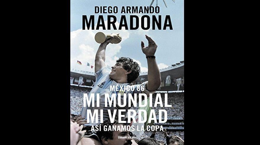 México 86: así ganamos la copa y Yo soy el Diego, ambas, biografías autorizadas por Maradona.
