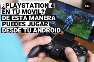 Juega remotamente en tu celular todo tu catálogo de PlayStation 4
