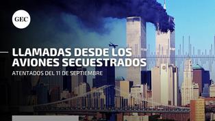 A 20 años del 11 de septiembre: los audios de los pasajeros de los aviones secuestrados