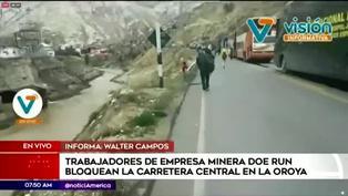 Trabajadores de minera Doe Run bloquean la Carretera Central en La Oroya